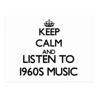 Keep calm and listen to 1960S MUSIC Postcard