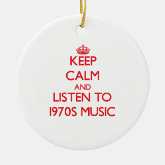 Keep calm and listen to 1970S MUSIC Christmas Ornament