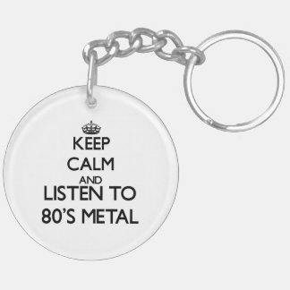 Keep calm and listen to 80 S METAL Acrylic Keychains