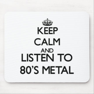 Keep calm and listen to 80 S METAL Mouse Pads