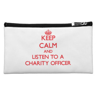 Keep Calm and Listen to a Charity Officer Cosmetics Bags