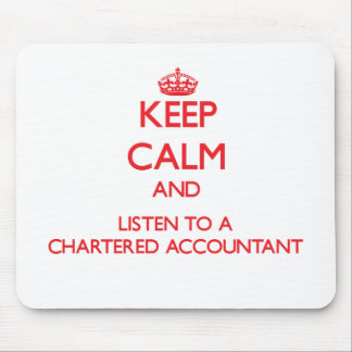 Keep Calm and Listen to a Chartered Accountant Mouse Pad