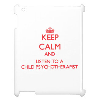 Keep Calm and Listen to a Child Psychoarapist Case For The iPad