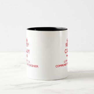 Keep Calm and Listen to a Communications Engineer Two-Tone Coffee Mug