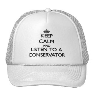 Keep Calm and Listen to a Conservator Mesh Hats