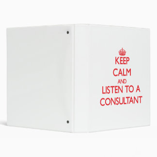 Keep Calm and Listen to a Consultant Vinyl Binder