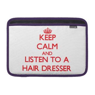 Keep Calm and Listen to a Hair Dresser Sleeves For MacBook Air