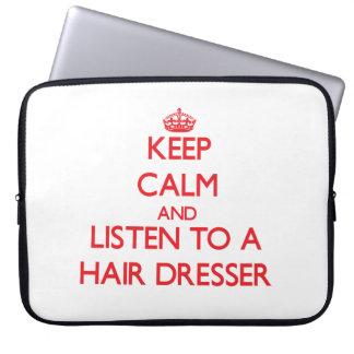 Keep Calm and Listen to a Hair Dresser Laptop Sleeves