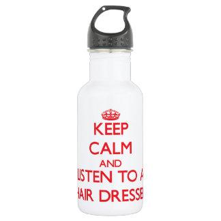Keep Calm and Listen to a Hair Dresser 18oz Water Bottle