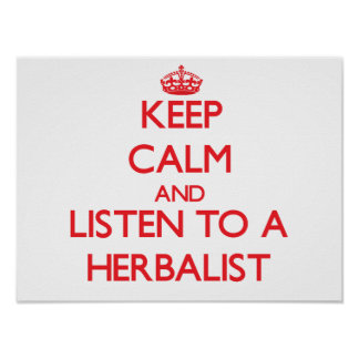 Keep Calm and Listen to a Herbalist Poster