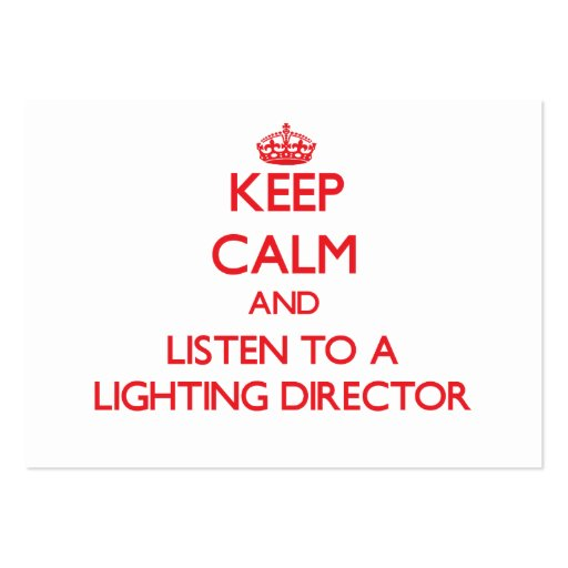Keep Calm and Listen to a Lighting Director Business Card Templates