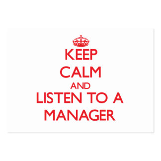 Keep Calm and Listen to a Manager Business Card Templates