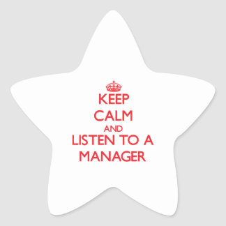Keep Calm and Listen to a Manager Star Sticker