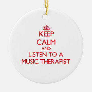 Keep Calm and Listen to a Music arapist Christmas Ornaments