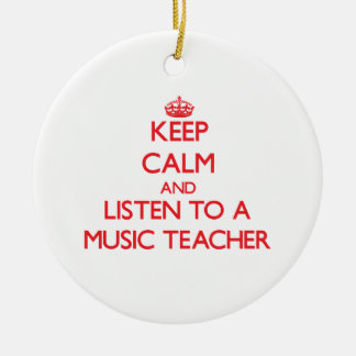 Keep Calm and Listen to a Music Teacher Christmas Tree Ornament