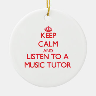 Keep Calm and Listen to a Music Tutor Christmas Tree Ornament
