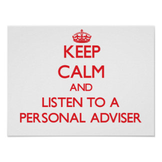 Keep Calm and Listen to a Personal Adviser Poster