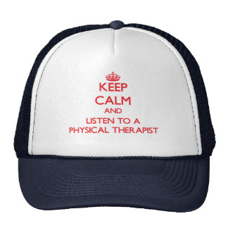 Keep Calm and Listen to a Physical arapist Hats