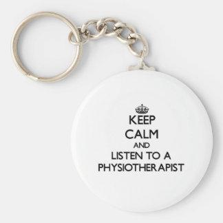 Keep Calm and Listen to a Physioarapist Basic Round Button Keychain