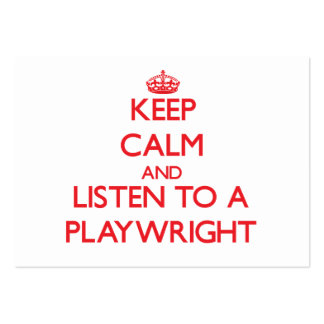 Keep Calm and Listen to a Playwright Business Card Template