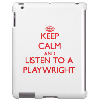 Keep Calm and Listen to a Playwright