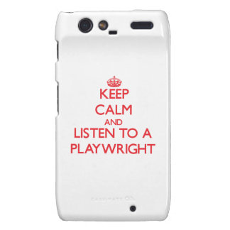 Keep Calm and Listen to a Playwright Motorola Droid RAZR Covers