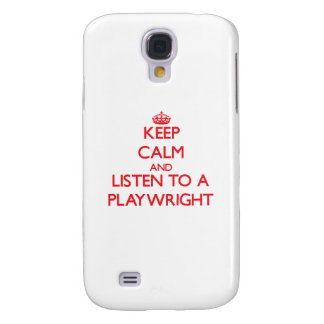Keep Calm and Listen to a Playwright Samsung Galaxy S4 Case