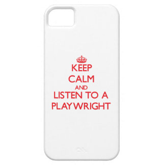 Keep Calm and Listen to a Playwright iPhone 5 Cases