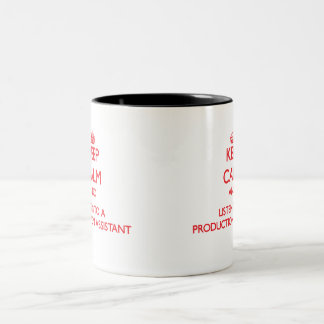 Keep Calm and Listen to a Production Assistant Two-Tone Coffee Mug