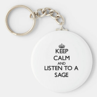 Keep Calm and Listen to a Sage Keychains