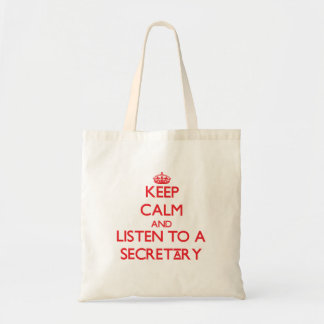 Keep Calm and Listen to a Secretary Bags