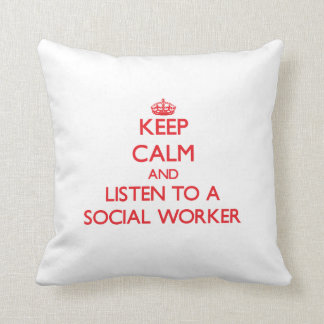 Keep Calm and Listen to a Social Worker Throw Pillow