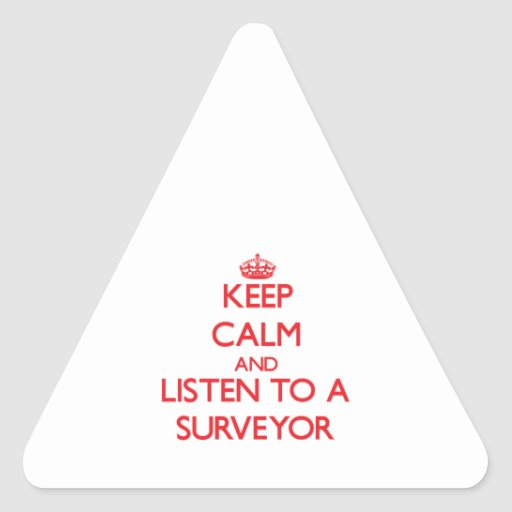 Keep Calm and Listen to a Surveyor Stickers