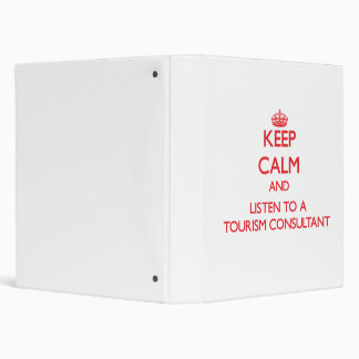 Keep Calm and Listen to a Tourism Consultant Binder