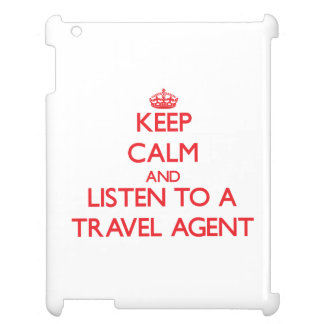 Keep Calm and Listen to a Travel Agent iPad Cover