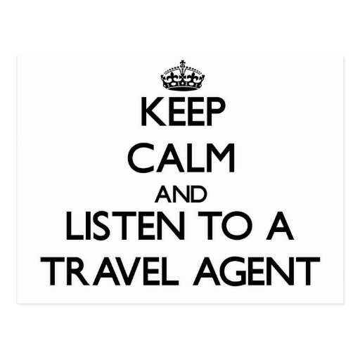 Keep Calm and Listen to a Travel Agent Postcard