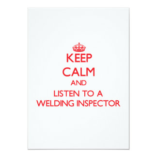 "Keep Calm and Listen to a Welding Inspector 5"" X 7"" Invitation Card"
