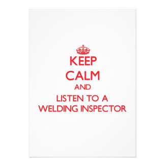 Keep Calm and Listen to a Welding Inspector Personalized Invites