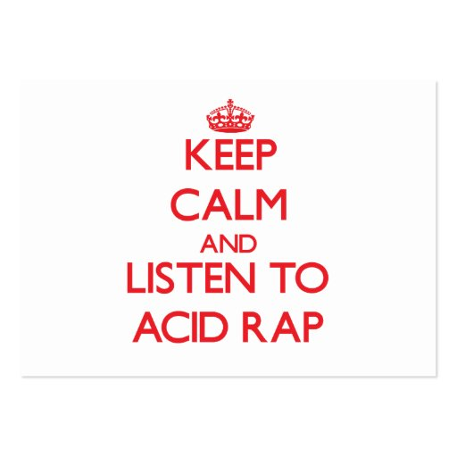 Keep calm and listen to ACID RAP Business Card Template