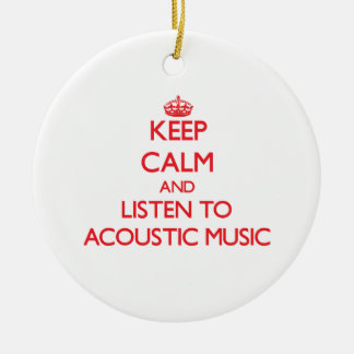 Keep calm and listen to ACOUSTIC MUSIC Christmas Ornament