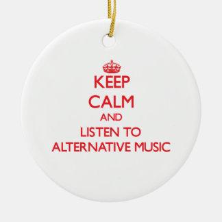 Keep calm and listen to ALTERNATIVE MUSIC Christmas Tree Ornament