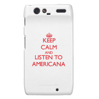 Keep calm and listen to AMERICANA Motorola Droid RAZR Cases