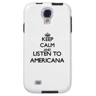 Keep calm and listen to AMERICANA Galaxy S4 Case
