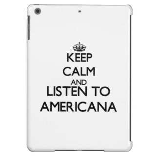 Keep calm and listen to AMERICANA Case For iPad Air