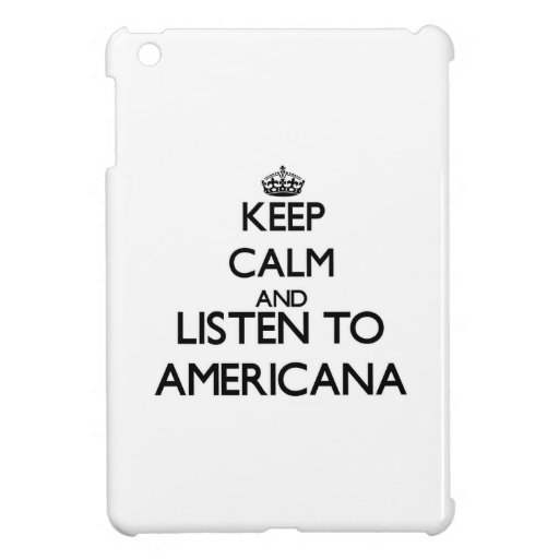 Keep calm and listen to AMERICANA iPad Mini Cases