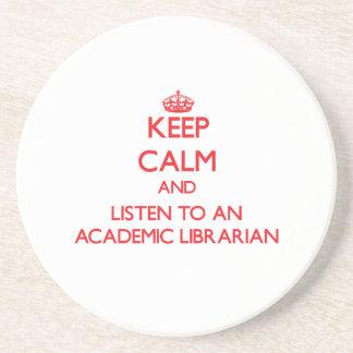 Keep Calm and Listen to an Academic Librarian Coaster