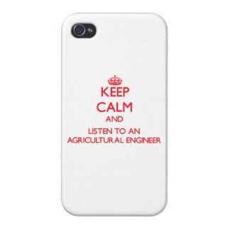 Keep Calm and Listen to an Agricultural Engineer iPhone 4 Cases