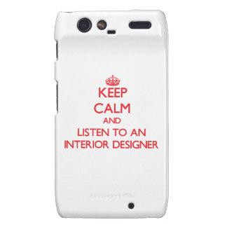 Keep Calm and Listen to an Interior Designer Motorola Droid RAZR Case
