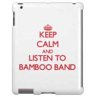 Keep calm and listen to BAMBOO BAND