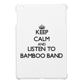 Keep calm and listen to BAMBOO BAND Case For The iPad Mini